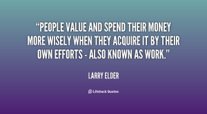 quote-Larry-Elder-people-value-and-spend-their-money-more-126850